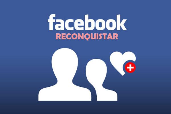 Como Reconquistar O Ex Namorado Pelo Facebook